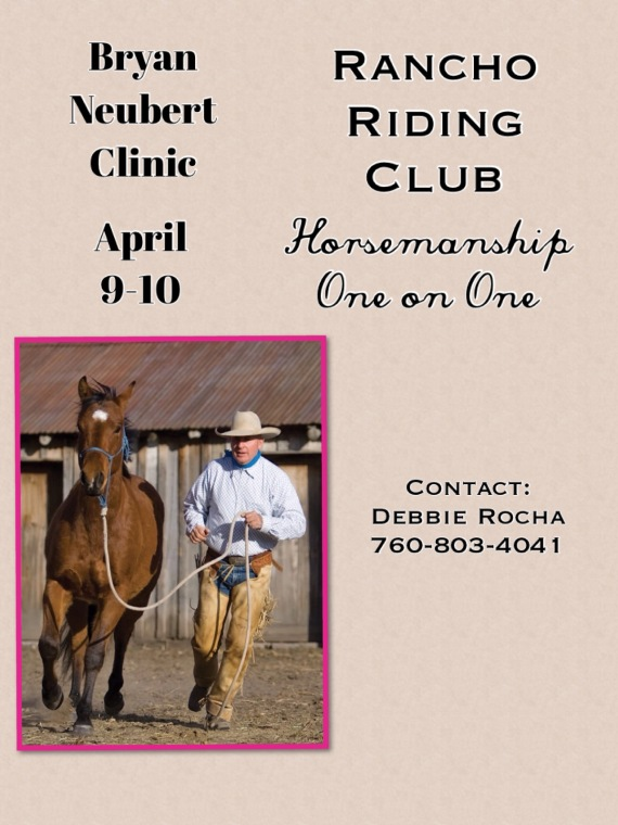 April 9th & 10th: Bryan Neubert Horsemanship Clinic (Hosted by Debbie Rocha)